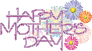 Happy Mothers Day 300x169 Healthy Tip:   Eat & Drink Healthy on Mothers Day