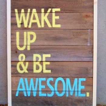 wake-up-be-awesome